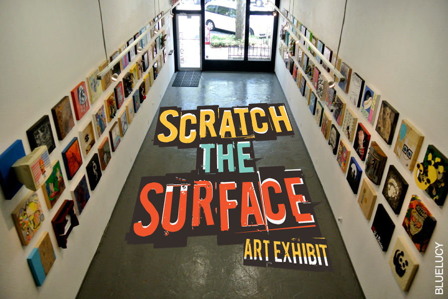 SCRATCH the SURFACE Open this Friday/Saturday 6-9PM